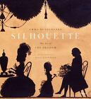Silhouette : The Art of the Shadow by Emma Rutherford (2009, Hardcover)