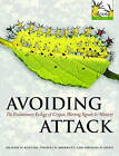 Avoiding Attack: The Evolutionary Ecology of Crypsis, Warning Signals and Mimicry by Michael P. Speed, Graeme D. Ruxton, Tom N. Sherratt (Paperback, 2004)
