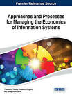 Approaches and Processes for Managing the Economics of Information Systems by Panagiotis Katsaros, Theodosios Tsiakis, Theodoros Kargidis (Hardback, 2013)