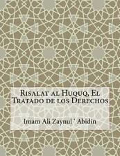 Risalat Al Huquq, el Tratado de Los Derechos by Imam Ali Zaynul ' Abidin...