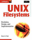 Unix Filesystems: Evolution, Design and Implementation by Steve Pate (Paperback, 2003)