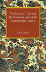 The Eastland Trade and the Common Weal in the Seventeenth Century by R. W. K. Hinton (Paperback, 2015)