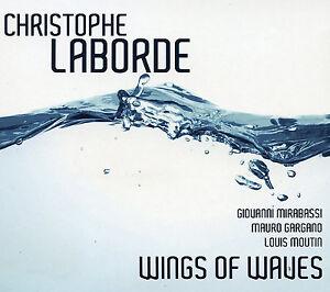 CHRISTOPHE-LABORDE-QUARTET-WINGS-OF-WAVES-2013-NEUF-NEW-NEU