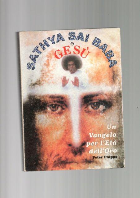sathya sai baba e gesu' -un vangelo per l eta dell oro - peter phipss
