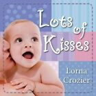 Lots of Kisses by Lorna Crozier (Board book, 2014)