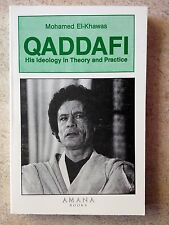 Qaddafi : His Ideology in Theory and Practice by Mohamed El-Khawas (1986, Paperb