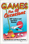 Games for All Occasions: 297 Indoor and Outdoor Games by Morry Carlson, Ken Anderson (Paperback, 1988)