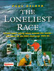 The Loneliest Race: 27, 000 Miles Solo Around the World - Story of the BOC Challenge, 1994-95 by Paul Gelder (Paperback, 1995)