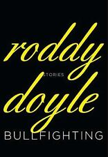 Bullfighting : Stories by Roddy Doyle (2011, Hardcover)