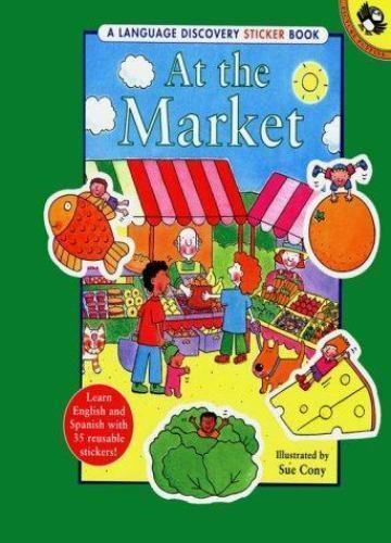Spanish Discovery: At the Market by Sue Cony (1998, Paperback) Sticker Book