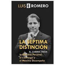 La Séptima Distinción : El Camino Hacia la Maestría Personal, el Liderazgo y...