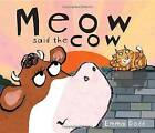 Meow Said the Cow by Emma Dodd (Hardback, 2011)