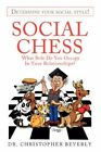 Social Chess What Role Do You Occupy in Your Relationships? 9780595430048