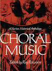 Choral Music: A Norton Historical Anthology by R. Robinson (Paperback, 1978)
