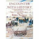 Encounter With History The Memoirs Reminiscences and Life of Captain