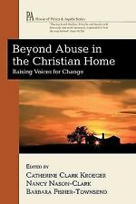 Beyond Abuse in the Christian Home: Raising Voices for Change (House of Prisca