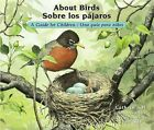 About Birds/Sobre Los Pajaros: A Guide for Children/Una Guia Para Ninos by Cathryn Sill (Paperback / softback, 2014)