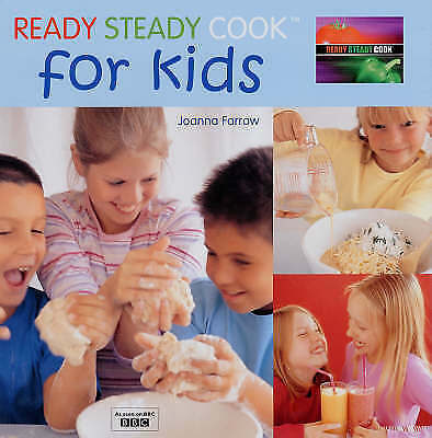 "1 of 1 - Farrow, Joanna, ""Ready Steady Cook"" for Kids, Very Good Book"