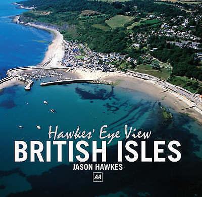 """AS NEW"" Jason Hawkes, Hawke's Eye View: British Isles (AA Illustrated Reference"