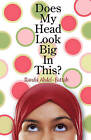 Does My Head Look Big in This? by Randa Abdel-Fattah (Paperback, 2006)