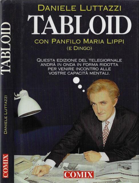 Tabloid. Con Panfilo Maria Lippi (e Dingo). Daniele Luttazzi. 1997. IED.