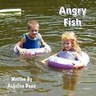 Angry Fish by Angelica Dawn (Paperback / softback, 2011)
