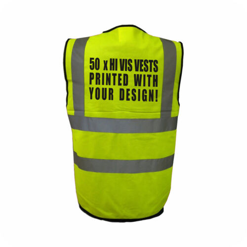 50 x Customised Hi Vis Visibility Vests Jackets Back printed with your design!