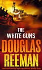 The White Guns by Douglas Reeman (Paperback, 2007)