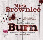 Burn by Nick Brownlee (CD-Audio, 2009)