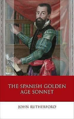 The Spanish Golden Age Sonnet (Iberian and Latin American Studies) (University o