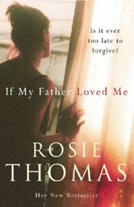 Very-Good-0099469383-Paperback-If-My-Father-Loved-Me-Thomas-Rosie
