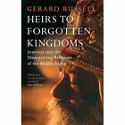 Heirs to Forgotten Kingdoms by Gerard Russell (Paperback, 2015)