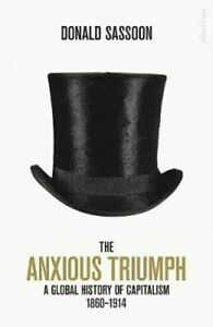 NEW-The-Anxious-Triumph-By-Donald-Sassoon-Hardcover-Free-Shipping