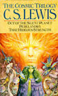 The Cosmic Trilogy:  Out of the Silent Planet ,  Perelandra  and  That Hideous Strength by C. S. Lewis (Paperback, 1990)