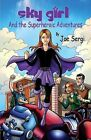 Sky Girl and the Superheroic Adventures by Joe Sergi (Paperback / softback, 2013)