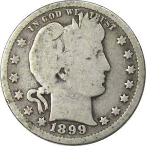 1899 Barber Quarter G Good 90% Silver 25c US Type Coin Collectible