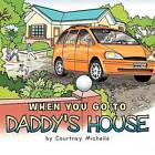 When You Go to Daddy's House by Courtney Gilliam (Paperback / softback, 2012)