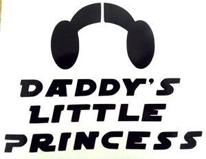 2c6a67b45 Daddy's Little Princess Leia Cool Car Truck Window Vinyl Decal ...