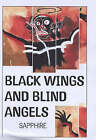 Black Wings and Blind Angels by Sapphire (Paperback, 2001)