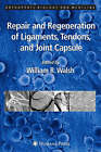 Repair and Regeneration of Ligaments, Tendons and Joint Capsule by Humana Press Inc. (Hardback, 2005)