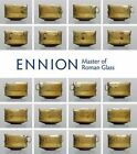 Ennion: Master of Roman Glass by Christopher Lightfoot (Paperback, 2015)