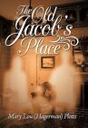 The Old Jacob's Place by Mary Lou (Hagerman) Plotts (Hardback, 2012)