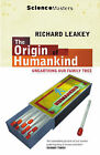 The Origin of Humankind: Unearthing Our Family Tree by Richard E. Leakey (Paperback, 1995)