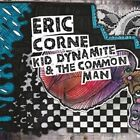 Kid Dynamite & The Common Man 0700261247120 by Eric Corne CD