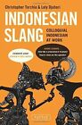 Indonesian Slang: Colloquial Indonesian at Work by Christopher Torchia (Paperback, 2011)