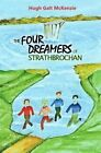 The Four Dreamers of Strathbrochan by Hugh Galt McKenzie (Paperback, 2014)