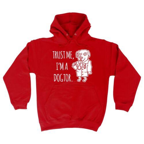 Trust Me Im A Dogtor Funny Joke Cute Pet Dog HOODIE birthday