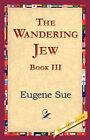 The Wandering Jew, Book III by Eugene Sue (Paperback / softback, 2006)