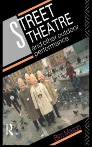 Street Theatre and Other Outdoor Performance by Bim Mason