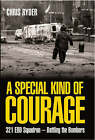 A Special Kind of Courage: Bomb Disposal and the Inside Story of 321 EOD Squadron by Chris Ryder (Hardback, 2005)